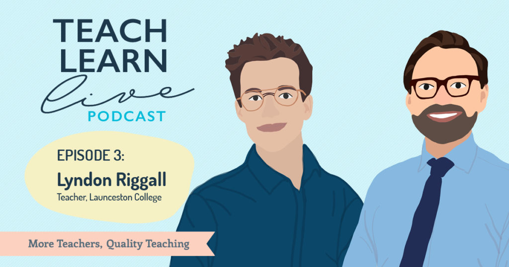 Illustrated image of Tim Bullard and Lyndon Riggall, Teacher, Launceston College for the Teach, Learn, Live Podcast
